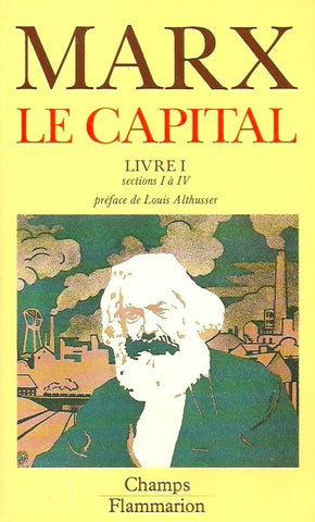 MARX, KARL. Le Capital. Livre 1. Sections 1 à 4.