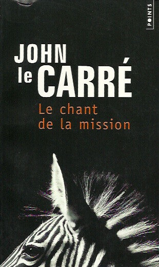 LE CARRE, JOHN. Le chant de la mission