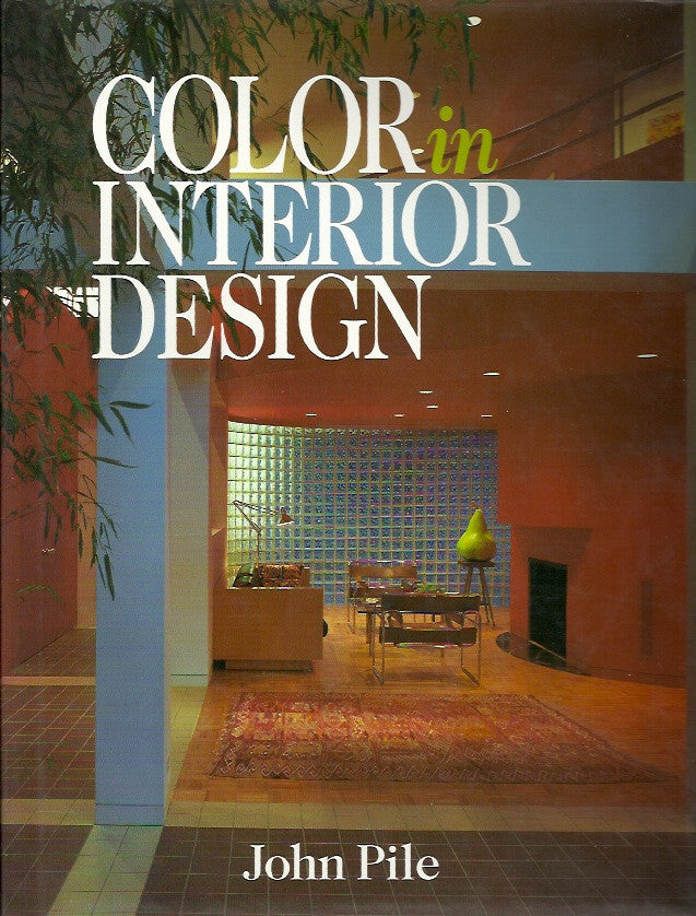 PILE, JOHN F. Color in Interior Design