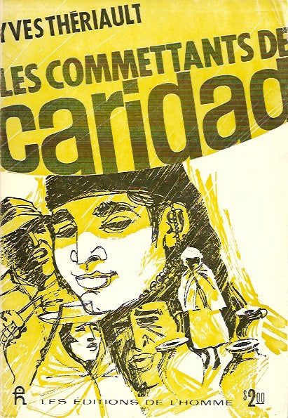 THERIAULT, YVES. Les Commettants de Caridad