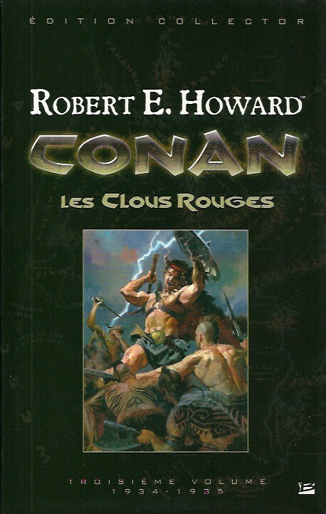HOWARD, ROBERT E. Conan. Les Clous Rouges. Troisième volume 1934-1935 (Édition Collector)