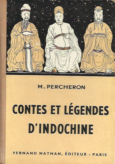 PERCHERON, MAURICE. Contes et Légendes d'Indochine