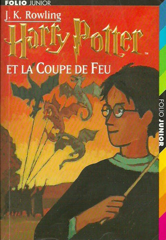ROWLING, J. K. Harry Potter - Tome 04 : Harry Potter et la Coupe de Feu