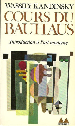 KANDINSKY, WASSILY. Cours du Bauhaus. Introduction à l'art moderne.