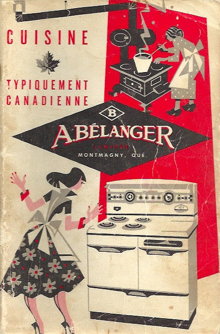 LACROIX, ROSE. Cuisine typiquement canadienne. Traditionnal canadian recipes. (Illustrations de Jean Simard)