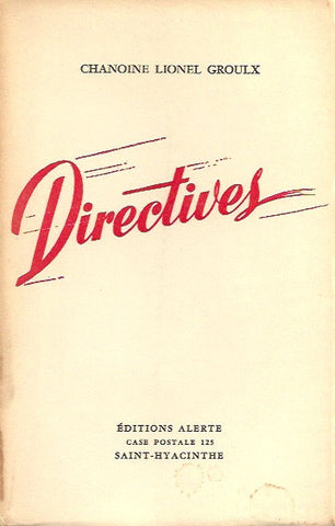 GROULX, LIONEL. Directives