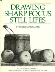 ZAPPALORTI, ROBERT. Drawing Sharp Focus Still Lifes