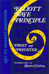FROST, A. J. Elliott Wave Principle. Key to Market Behavior.