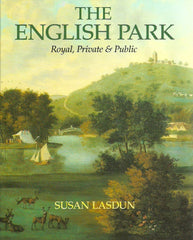 LASDUN, SUSAN. The English Park. Royal, Private & Public.