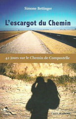 BETTINGER, SIMONE. L'escargot du Chemin. 42 jours sur le Chemin de Compostelle.