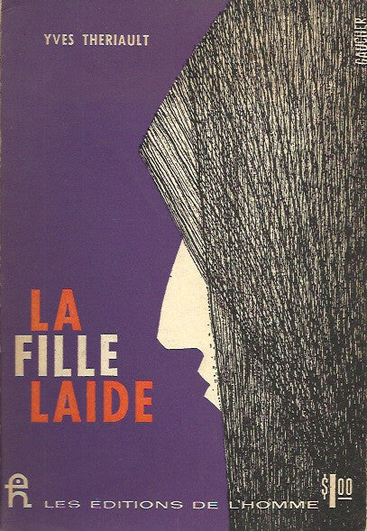 THERIAULT, YVES. La fille laide