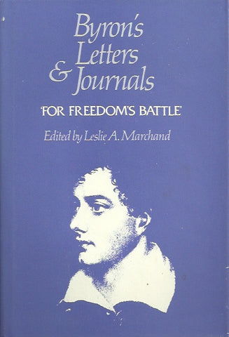 BYRON, LORD. Byron's letters and journals. Volume 11. 1823-1824. For freedom's battle.