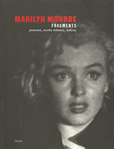 MONROE, MARILYN. Fragments. Poèmes, écrits intimes, lettres.