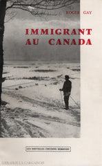 Gay Roger. Immigrant Au Canada Livre