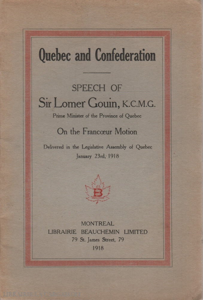 Gouin Lomer. Quebec And Confederation:  Speech Of Sir Lomer Gouin K.c.m.g. Doccasion - Acceptable