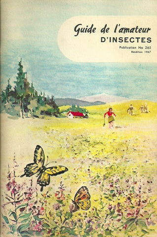 GAUTHIER, GEORGES. Guide de l'amateur d'insectes. Publication No 265. Réédition 1967.