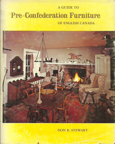 STEWART, DON R. A guide to Pre-Confederation Furniture of English Canada