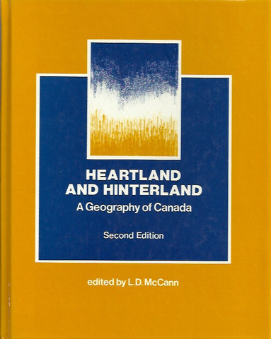 COLLECTIF. Heartland and hinterland. A geography of Canada.
