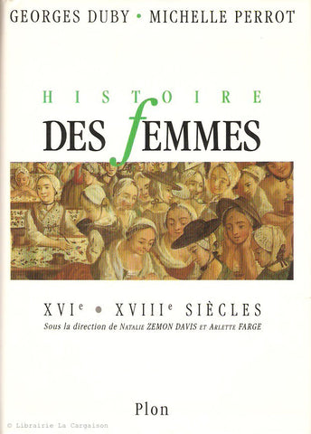 DUBY-PERROT. Histoire des femmes. Tome 03. XVIe - XVIIIe siècles.