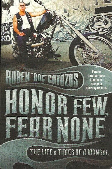 CAVAZOS, RUBEN. Honor few, fear none : The life & times of a mongol