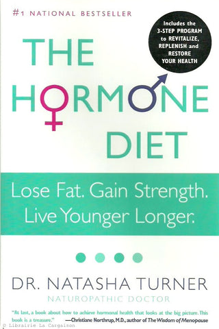 TURNER, NATASHA. The Hormone Diet. Lose Fat. Gain Strength. Live Younger Longer.