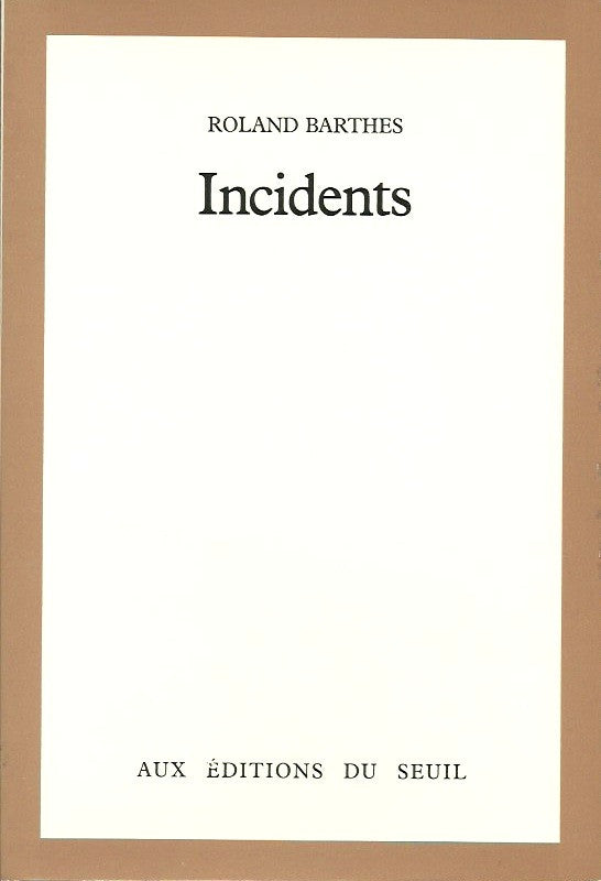 BARTHES, ROLAND. Incidents