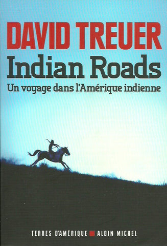 TREUER, DAVID. Indian Roads. Un voyage dans l'Amérique indienne.