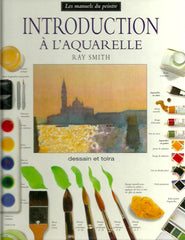 SMITH, RAY. Introduction à l'aquarelle