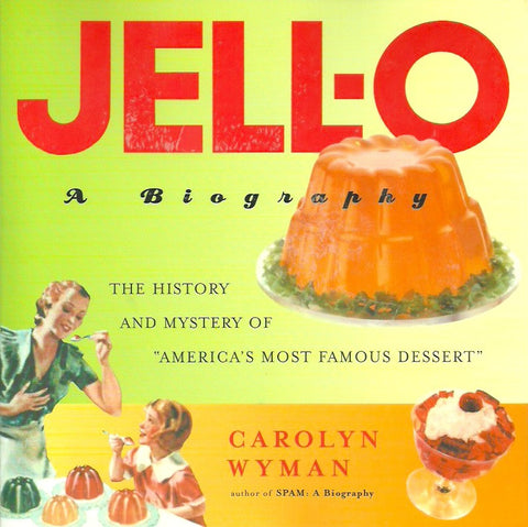 WYMAN, CAROLYN. Jell-O. A biography.