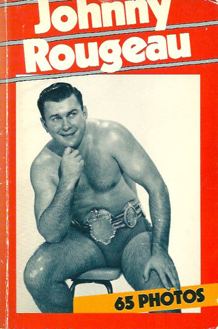 ROUGEAU, JOHNNY. Johnny Rougeau. 65 photos. (Dédicacé)
