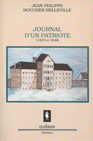 BOUCHER-BELLEVILLE, JEAN-PHILIPPE. Journal d'un patriote (1837-1838)