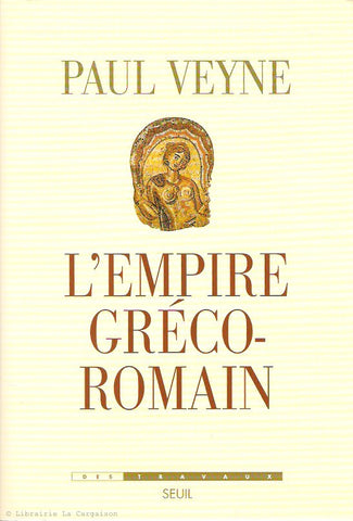 VEYNE, PAUL. L'Empire gréco-romain