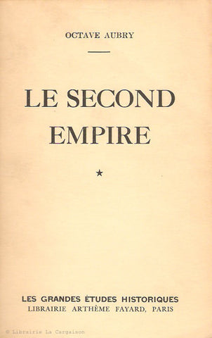 AUBRY, OCTAVE. Le Second Empire. Volumes 1 & 2.