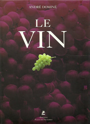 DOMINE, ANDRE. Le vin