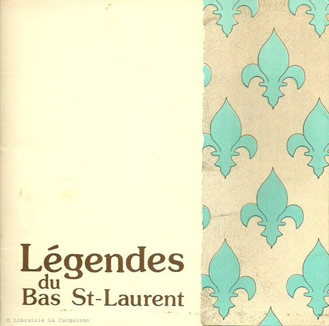 COLLECTIF. Légendes du Bas-St-Laurent