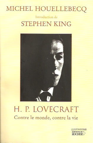 LOVECRAFT. H.P. Lovecraft. Contre le monde, contre la vie.