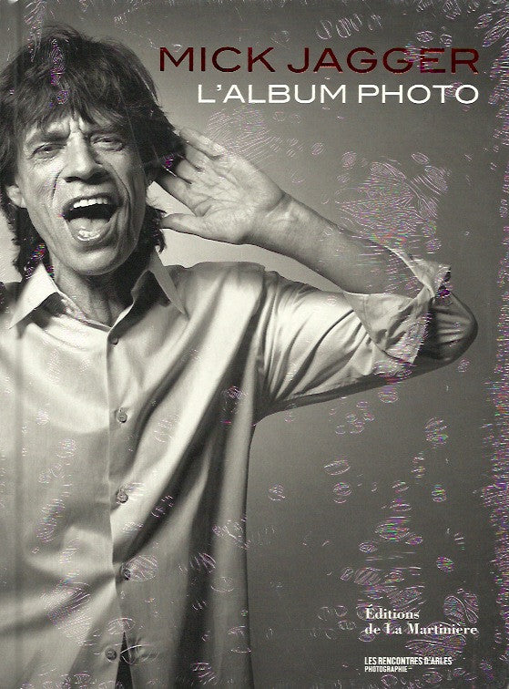 JAGGER, MICK (THE ROLLING STONES). Mick Jagger. L'album photo.