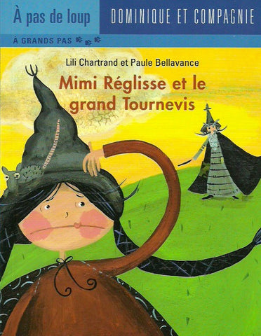 CHARTRAND-BELLAVANCE. Mimi Réglisse et le grand Tournevis