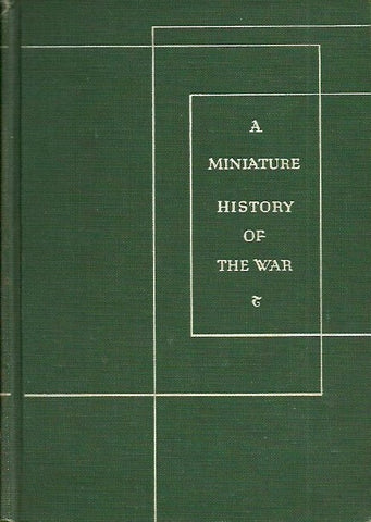 ENSOR, R. C. K. A Miniature History of the War. Down to the Liberation of Paris.