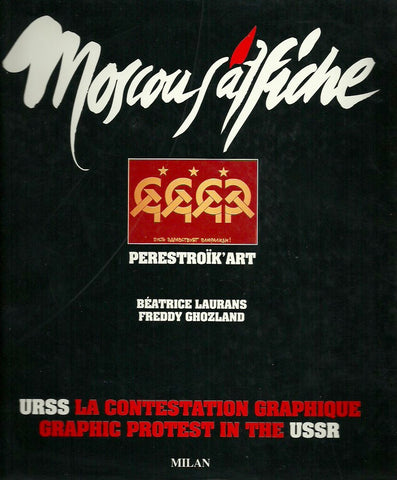 LAURANS, BEATRICE. Moscou s'affiche. Perestroïk'Art. URSS La contestation graphique. Graphic protest in the USSR.