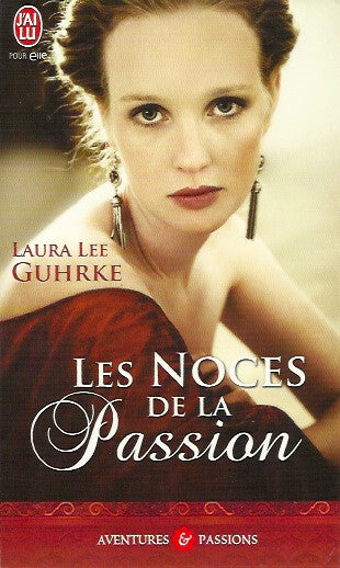 GUHRKE, LAURA LEE. Les noces de la passion