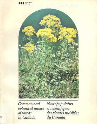 COLLECTIF. Common and botanical names of weeds in Canada. Noms populaires et scientifiques des plantes nuisibles du Canada.