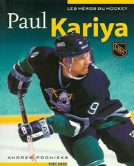 KARIYA, PAUL. Les Héros du Hockey. Paul Kariya.