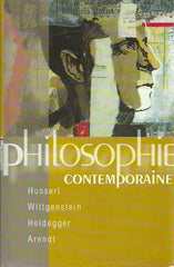 COLLECTIF. Philosophie contemporaine. Husserl. Wittgenstein. Heidegger. Arendt.