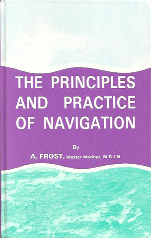 FROST, A. The principles and practice of navigation