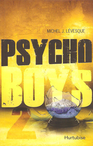 LEVESQUE, MICHEL J. Psycho boys. Tome 2.