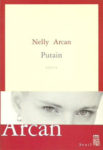 ARCAN, NELLY. Putain