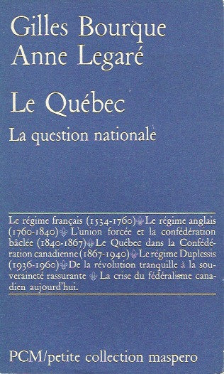 BOURQUE, GILLES. Le Québec. La question nationale.