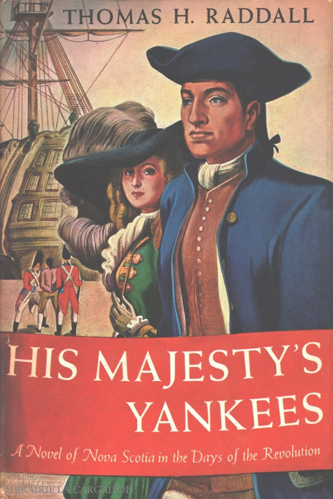 Raddall Thomas H. His Majestys Yankees:  A Novel Of Nova Scotia In The Days Revolution Livre