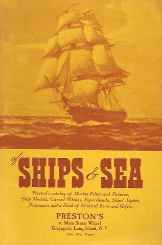 COLLECTIF. Of Ships and Sea. Preston's Catalog of Marine Prints and Pictures, Ship Models, Carved Whales, Figureheads, Ships' Lights, Brassware and a Host of Decorative Nautical Items and Gifts.